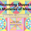 Discovering Shapes & The mysteries of Mesure